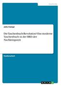 Die Taschenbuch-Revolution? Das moderne Taschenbuch in der BRD der Nachkriegszeit