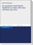 Der Apotheker Joseph Schedel - Tagebücher aus Japan (1886-1899) und China (1909-1921)