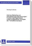 Internes Marketing von Dienstleistungsunternehmungen: Fundierungsmöglichkeiten mittels ausgewählter Konzepte der Transaktionsanalyse