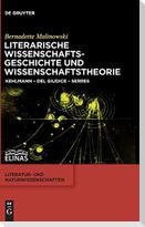 Literarische Wissenschaftsgeschichte und Wissenschaftstheorie
