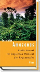 Im magischen Dickicht des Regenwaldes. Reise durch den Amazonas