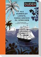 Als Humboldt lernte, Hawaiianisch zu sprechen