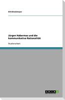 Jürgen Habermas und die kommunikative Rationalität