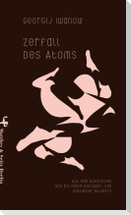 Zerfall des Atoms