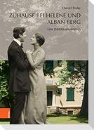 Zuhause bei Helene und Alban Berg