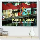 Karibik 2022 - Gebäude und Fassaden (Premium, hochwertiger DIN A2 Wandkalender 2022, Kunstdruck in Hochglanz)