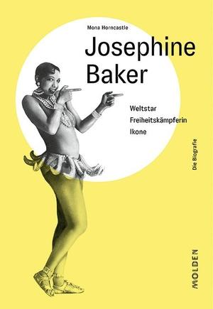 Horncastle, Mona. Josephine Baker - Weltstar - Fre