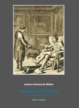 Müller, Johann Gottwerth. Siegfried von Lindenber