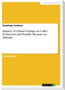 Impacts of Climate Change on Coffee Production and Possible Measures in Ethiopia