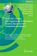 VLSI-SoC: Design and Engineering of Electronics Systems Based on New Computing Paradigms
