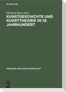 Kunstgeschichte und Kunsttheorie im 19. Jahrhundert