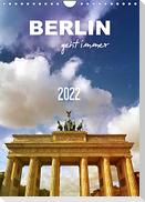 BERLIN geht immer (Wandkalender 2022 DIN A4 hoch)
