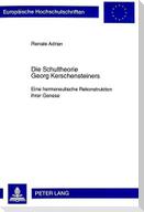 Die Schultheorie Georg Kerschensteiners