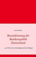 Renazifizierung der Bundesrepublik Deutschland