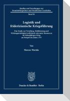 Logistik und friderizianische Kriegsführung.