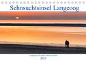 Sehnsuchtinsel Langeoog (Tischkalender 2022 DIN A5 quer)