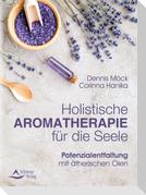 Holistische Aromatherapie für die Seele