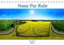 Natur Pur Ruhr (Tischkalender 2022 DIN A5 quer)
