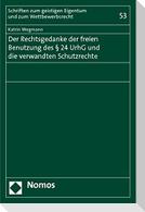 Der Rechtsgedanke der freien Benutzung des § 24 UrhG und die verwandten Schutzrechte