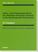 Kultur- und Programmgeschichte des öffentlich-rechtlichen Hörfunks in der Bundesrepublik Deutschland. Ein Handbuch 2