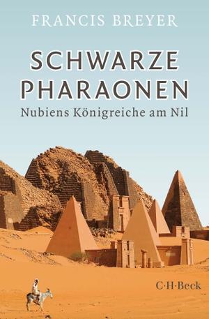 Breyer, Francis. Schwarze Pharaonen - Nubiens Königreiche am Nil. Beck C. H., 2021.
