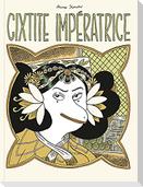 Die Kaiserin Cixtite