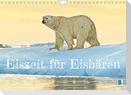 Eisbären: Lebenskünstler im Eis (Wandkalender 2022 DIN A4 quer)