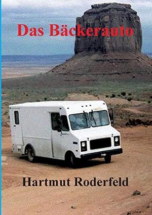 Roderfeld, Hartmut. Das Bäckerauto - 40.000 Meile