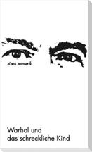 Jörg Johnen - Warhol und das schreckliche Kind