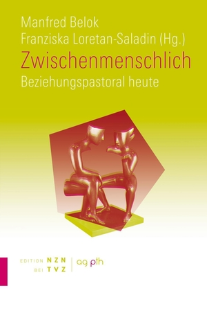 Manfred Belok / Franziska Loretan-Saladin. Zwischenmenschlich - Beziehungspastoral heute. Theologischer Verlag Zürich, 2016.