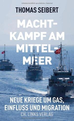 Seibert, Thomas. Machtkampf am Mittelmeer - Neue K