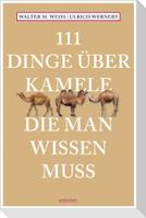 111 Dinge über Kamele, die man wissen muss