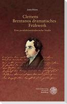 Clemens Brentanos dramatisches Frühwerk