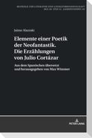 Elemente einer Poetik der Neofantastik. Die Erzählungen von Julio Cortázar