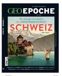 GEO Epoche mit DVD 108/2020 - Schweiz