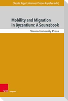 Mobility and Migration in Byzantium: A Sourcebook