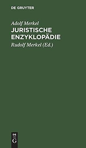 Merkel, Adolf. Juristische Enzyklopädie. De Gruyter, 1920.