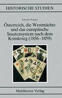 Österreich, die Westmächte und das europäische Staatensystem nach dem Krimkrieg (1856-1859)