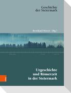 Urgeschichte und Römerzeit in der Steiermark
