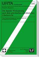 Die digitale Werknutzung nach dem griechischen und deutschen Urheberrecht