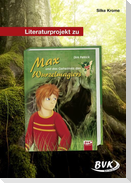 Literaturprojekt zu Max und das Geheimnis des Wurzelmagiers