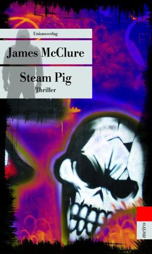 James McClure. Steam Pig - Südafrika-Thriller. Kramer & Zondi ermitteln (2). Unionsverlag, 2016.