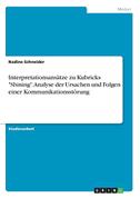"""Interpretationsansätze zu Kubricks """"Shining"""". Analyse der Ursachen und Folgen einer Kommunikationsstörung"""