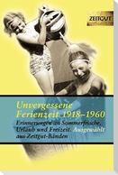 Unvergessene Ferienzeit 1923 - 1962