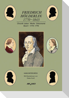 Friedrich Hölderlin 1770-1843 Bd. 1