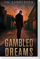 Gambled Dreams