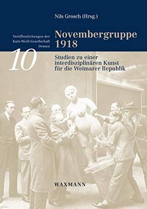 Nils Grosch. Novembergruppe 1918 - Studien zu eine