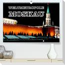 Weltmetropole Moskau (Premium, hochwertiger DIN A2 Wandkalender 2022, Kunstdruck in Hochglanz)