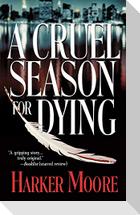 A Cruel Season for Dying