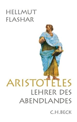 Hellmut Flashar. Aristoteles - Lehrer des Abendlandes. C.H.Beck, 2015.